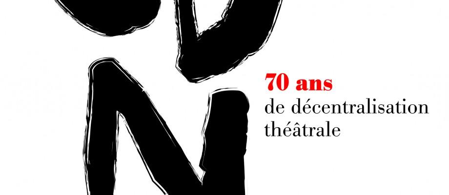 70 ans de la Décentralisation théâtrale // ACDN - Association des Centres dramatiques nationaux