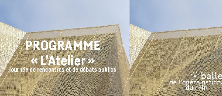 RENCONTRES - DÉBATS « L'Atelier » / BALLET DE L'OPÉRA NATIONAL DU RHIN