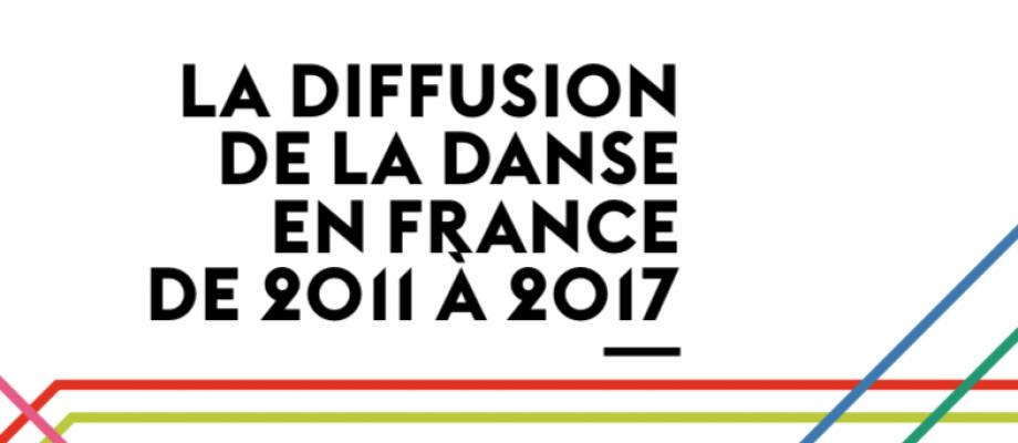 LA DIFFUSION DE LA DANSE EN FRANCE DE 2011 À 2017