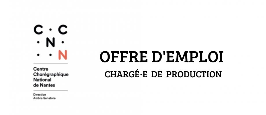 OFFRE D'EMPLOI / CHARGÉ·E DE PRODUCTION / CCN DE NANTES